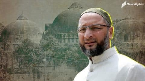 Ayodhya verdict: Displeased Owaisi says Muslims should reject 5-acre-land offer