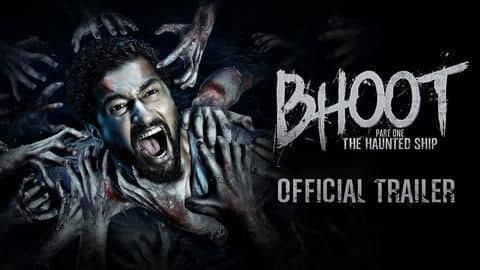 First trailer of Vicky Kaushal's 'Bhoot: The Haunted Ship' out