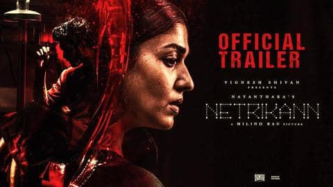 Makers drop Nayanthara's 'Netrikann' trailer, trends at #1 on YouTube