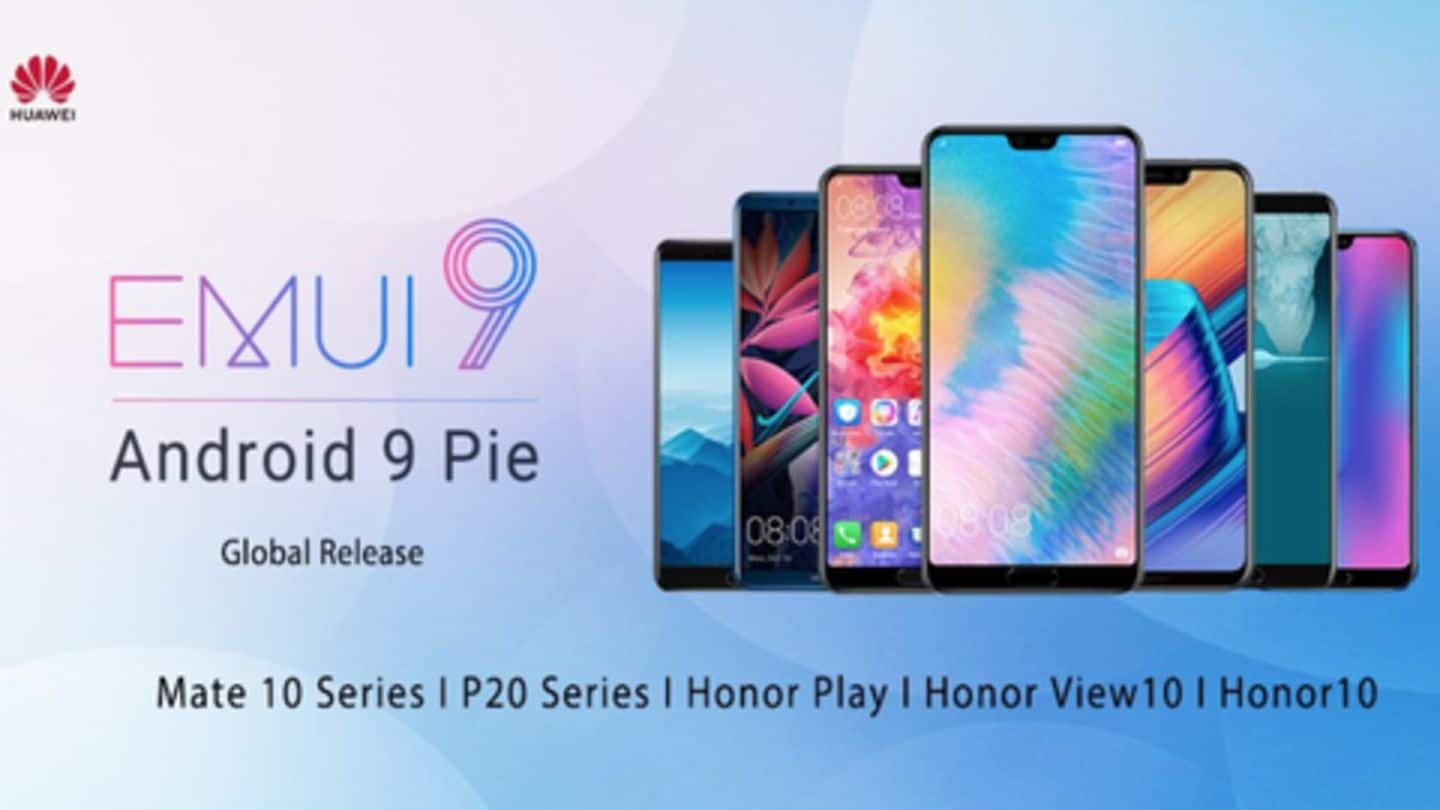Huawei releases Android Pie-based EMUI 9 update for these smartphones