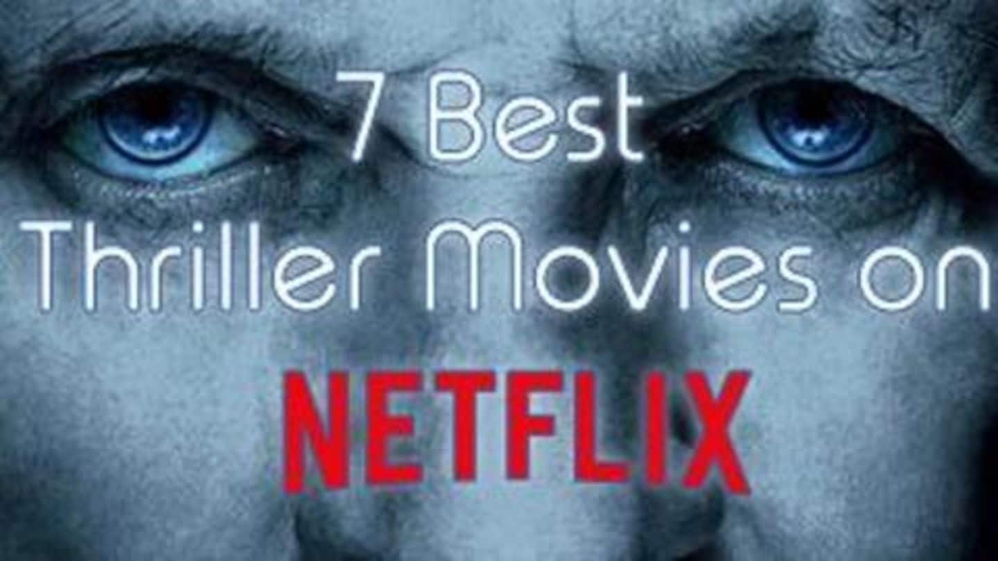 Top 7 thriller movies that you can stream on Netflix