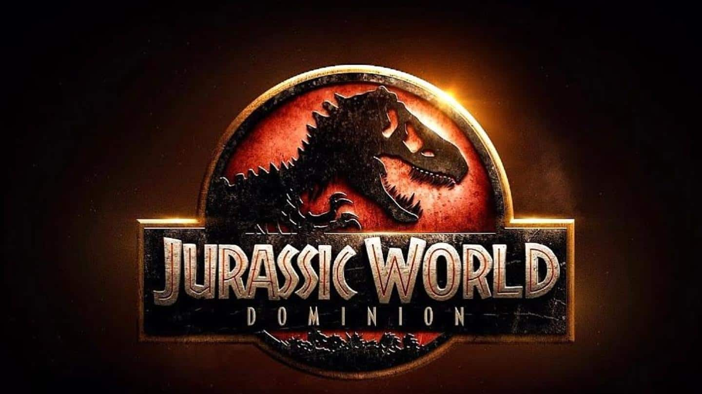 'Jurassic World: Dominion' release delayed, dinosaurs to roar in 2022